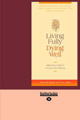 Living Fully Dying Well: Reflecting on Death to Find Your Life's Meaning (Paperback)