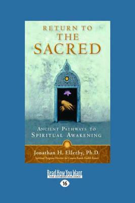 Return to the Sacred: Ancient Pathways to Spiritual Awakening (Paperback)