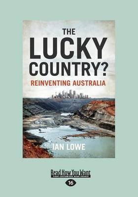 australia the lucky country Australia is considered the lucky country for a number of reasons it has a wealth of natural resources which would enable it to be one of the truly self-sufficient countr ies of the world, if it needed to be.