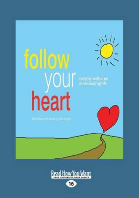 Follow Your Heart: everyday wisdom for an extraordinary life (Paperback)