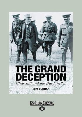 The Grand Deception: Churchill and the Dardanelles (Paperback)