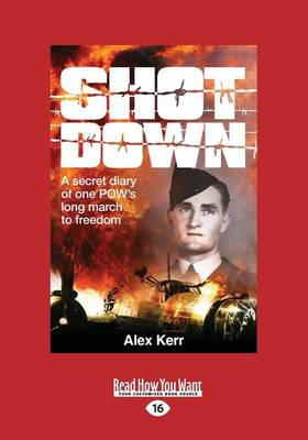 Shot Down: A Secret Diary of One POW's Long March to Freedom (Paperback)