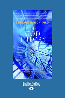 The God Theory: Universes, Zero-Point Fields and What's Behind it All (Paperback)