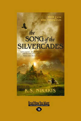 The Song of the Silvercades: Book 2 of the Kira Chronicles (Paperback)