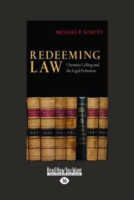 Redeeming Law: Christian Calling and the Legal Profession (Paperback)