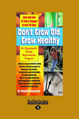 Don't Grow Old, Grow Healthy: Dr. Chauchard's 30-Day Rejuvenation Program (Paperback)