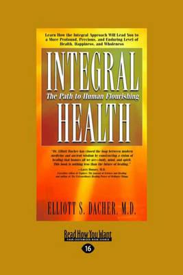 Integral Health: The Path to Human Flourishing (Paperback)