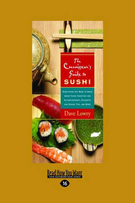 The Connoisseur's Guide to Sushi: Everything You Need to Know About Sushi Varieties and Accompaniments, Etiquette and Dining Tips, and More (Paperback)