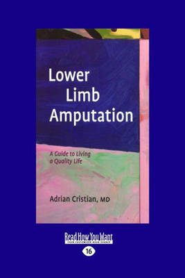 Lower Limb Amputation: A Guide to Living a Quality Life (Paperback)