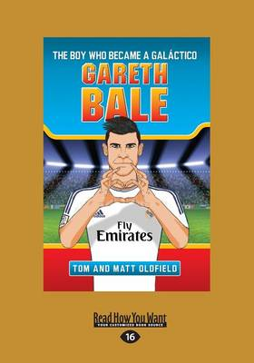 Gareth Bale: The Boy Who Became a Galactico (Paperback)