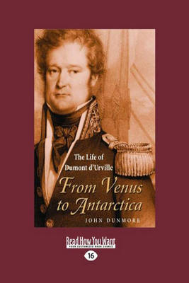 From Venus to Antarctica: The Life of Dumont D'Urville (Paperback)