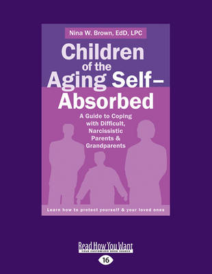 children of the aging selfabsorbed a guide to coping with difficult narcissistic parents and grandparents