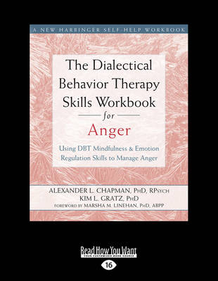 The Dialectical Behavior Therapy Skills Workbook for Anger: Using DBT Mindfulness and Emotion Regulation Skills to Manage Anger (Paperback)