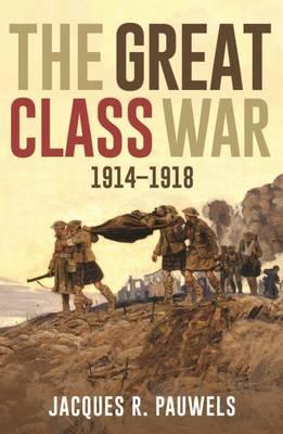 The Great Class War 1914-1918 (Paperback)