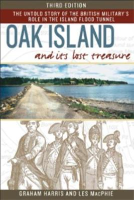 Oak Island and its Lost Treasure: The Untold Story of the British Military's Role in the Island Flood Tunnel (Paperback)