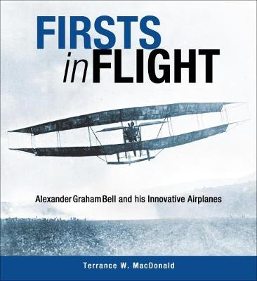 Firsts in Flight: Alexander Graham Bell and His Innovative Airplanes (Paperback)