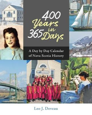 400 Years in 365 Days: A Day by Day Calendar of Nova Scotia History (Hardback)