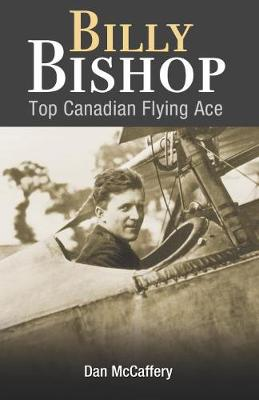 Billy Bishop: Top Canadian Flying Ace - Amazing Canadians (Paperback)