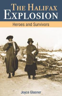 Halifax Explosion: Heroes and Survivors - Amazing Canadians (Paperback)