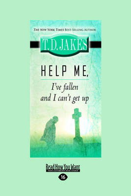 Help ME, I'Ve Fallen and I Can't Get Up (Paperback)