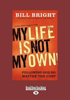 My Life is Not My Own (1 Volume Set): Following God No Matter the Cost (Paperback)