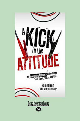 A Kick in the Attitude (Paperback)