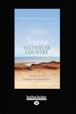 Singing Saltwater Country: Journey to the songlines of Carpentaria (Paperback)