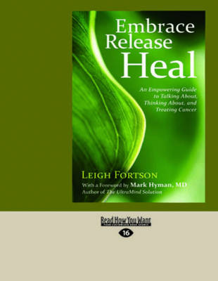 Embrace, Release, Heal: (2 Volume Set): An Empowering Guide to Talking About, Thinking About, and Treating Cancer (Paperback)