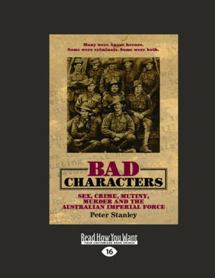 Bad Characters: Sex, Crime, Murder and Mutiny in the Great War (Paperback)