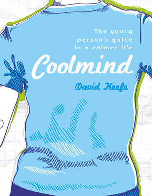Coolmind: The young person's guide to a calmer life (Paperback)