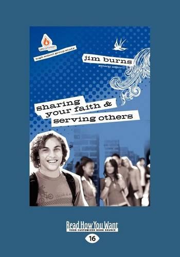 Sharing Your Faith & Serving Others: High School Group Study (Uncommon) (1 Volume Set) (Paperback)