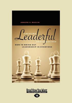 Creating Leaderful Organizations (1 Volume Set): How to Bring Out Leadership in Everyone (Paperback)