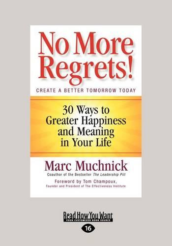 No More Regrets! (1 Volume Set): 30 Ways to Greater Happiness and Meaning in Your Life (Paperback)