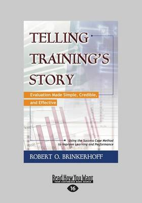 Telling Training's Story (1 Volume Set): Evaluation Made Simple, Credible, and Effective (Paperback)