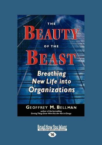 The Beauty of the Beast (1 Volume Set): Breathing New Life into Organizations (Paperback)