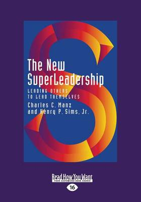 The New Superleadership (1 Volume Set): Leading Others to Lead Themselves (Paperback)
