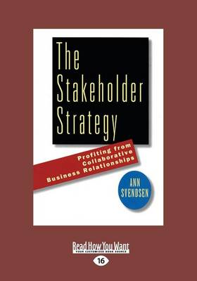 The Stakeholder Strategy (1 Volume Set): Profiting from Collaborative Business Relationships (Paperback)