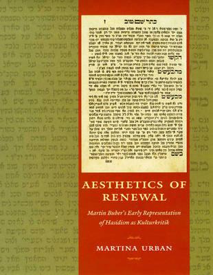 Aesthetics of Renewal: (1 Volume Set): Martin Buber's Early Representation of Hasidism as Kulturkritik (Paperback)