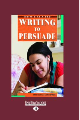 Writing to Persuade: (Write Like a Pro) (Paperback)
