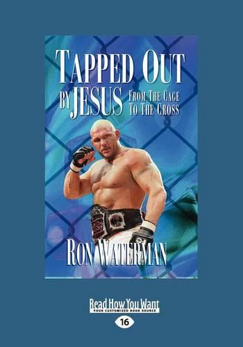 Tapped Out by Jesus (1 Volumes Set): From the Cage to the Cross (Paperback)