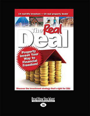 The Real Deal:: Property Invest Your Way to Financial Freedom! (Paperback)