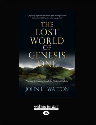 The Lost World of Genesis One: Ancient Cosmology and the Origins Debate (Paperback)