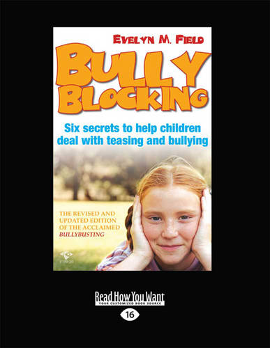 Bully Blocking: Six Secrets to Help Children Deal with Teasing and Bullying (Paperback)