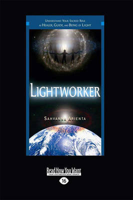Lightworker: Understand Your Sacred Role as Healer, Guide, and Being of Light (Paperback)