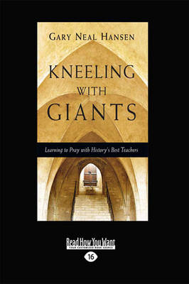 Kneeling with Giants: Learning to Pray with History's Best Teachers (Paperback)