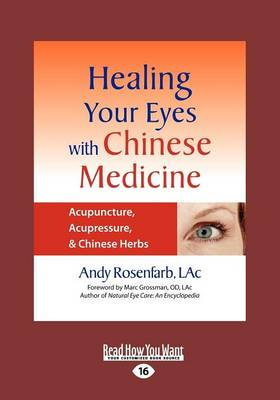 Healing Your Eyes with Chinese Medicine: Acupuncture, Acupressure, & Chinese Herb (Paperback)