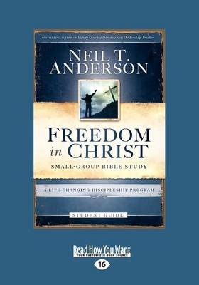 Freedom in Christ Bible Study Student Guide: A Life-Changing Discipleship Program (Paperback)