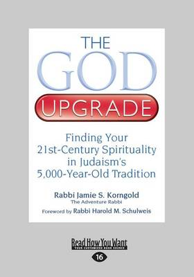 The God Upgrade: Finding Your 21st-Century Spirituality in Judaism's 5,000-Year-Old Tradition (Paperback)