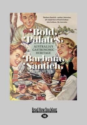 Bold Palates: Australia's gastronomic heritage (Paperback)