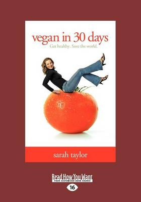 Vegan in 30 Days: Get Healthy. Save the World. (Paperback)